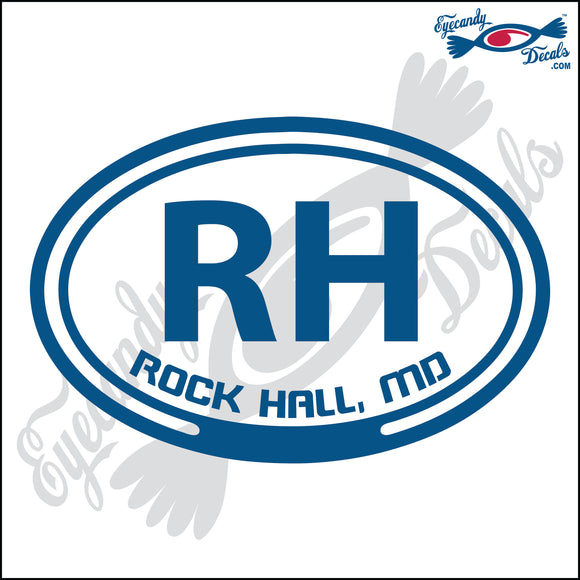 RH with ROCK HALL MARYLAND in OVAL   5 INCH  DECAL