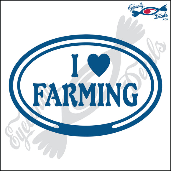 I LOVE FARMING in OVAL   5 INCH  DECAL