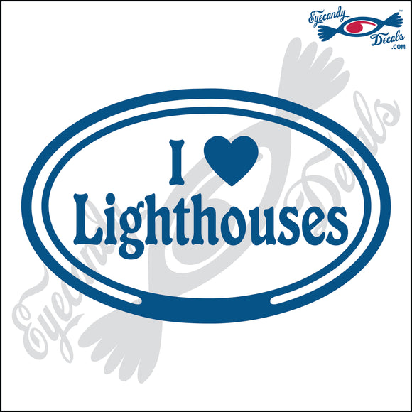 I LOVE LIGHTHOUSES in OVAL   5 INCH  DECAL