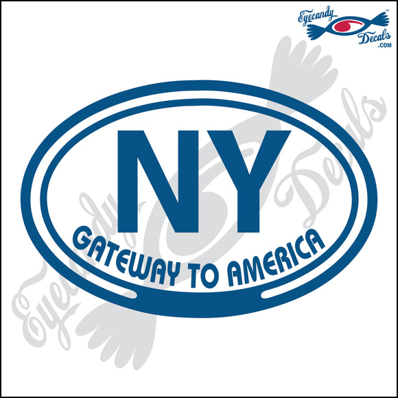 NY with GATEWAY TO AMERICA for NEW YORK in OVAL   5 INCH  DECAL