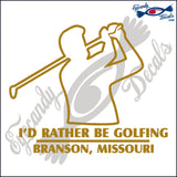 I'D RATHER GOLF with BRANSON MISSOURI 6 INCH  DECAL