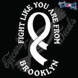 "FIGHT LIKE YOU ARE FROM BROOKLYN RIBBON 6"" DECAL"