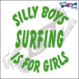 "SILLY BOYS SURFING IS FOR GIRLS  6""  DECAL"