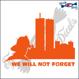 "911 WE WILL NOT FORGET FIREMAN 5""  DECAL"