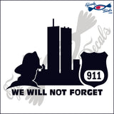 "911 WE WILL NOT FORGET POLICE AND FIREMEN 5""  DECAL"