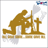 "ALL GAVE SOME ... SOME GAVE ALL 6""  DECAL"