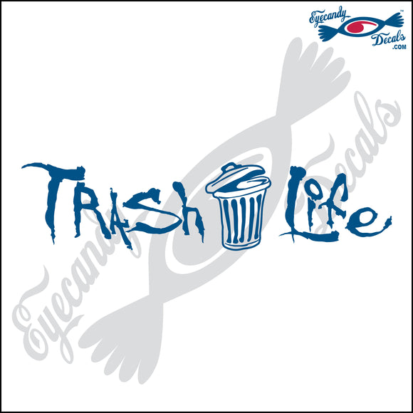 TRASH LIFE 8  INCH  DECAL