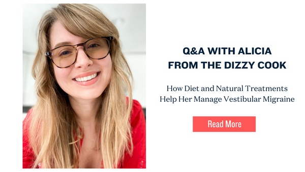 Q&A With The Dizzy Cook:  How Diet and Natural Treatments Help Her Manage Vestibular Migraine