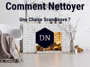 Comment nettoyer une chaise scandinave ?