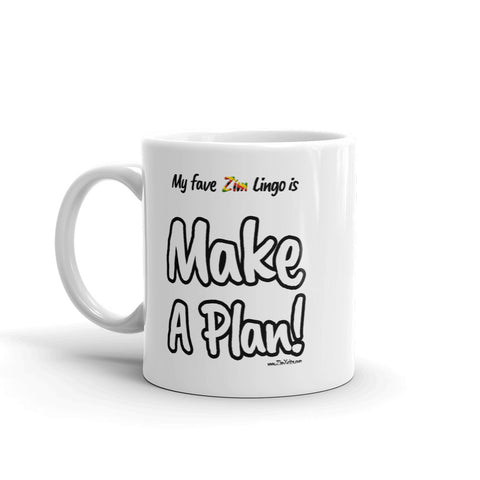 """Make A Plan!"" on White Mug"