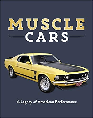 Muscle Cars: A Legacy of American Performance
