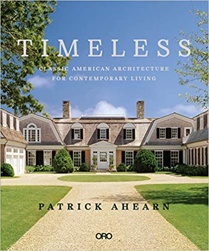 Timeless: Classic American Architecture for Contemporary Living
