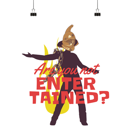 Are you not entertained? - Poster Large (A1+) - Comics N'More