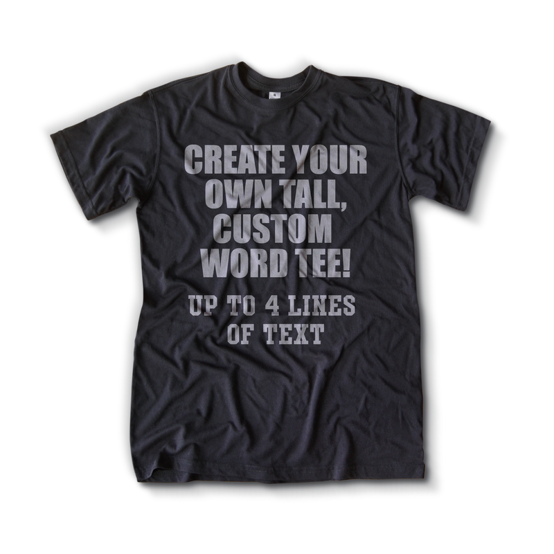 Custom Text Tall T-Shirt