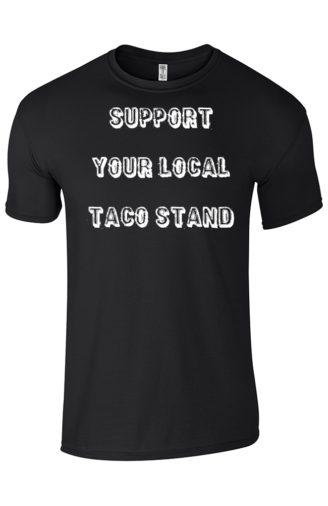 Support Your Local Taco Stand