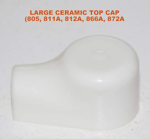 Ceramic top cap (LARGE SIZE) for 805 / 811A / 812A / 866A/ 872A (10 in stock)
