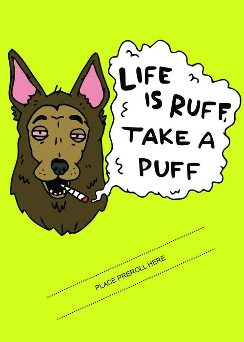 LIFE IS RUFF TAKE A PUFF GREETING CARD