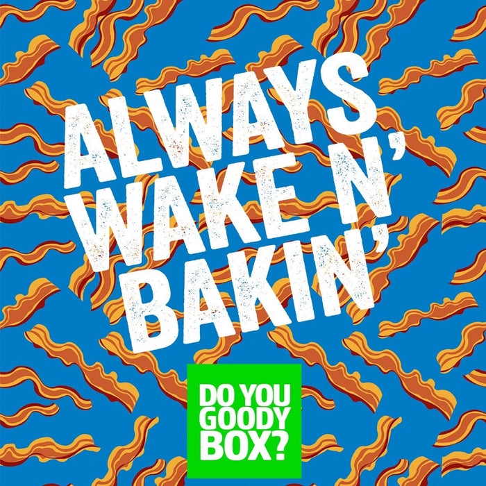 ALWAYS WAKIN BAKIN STICKER