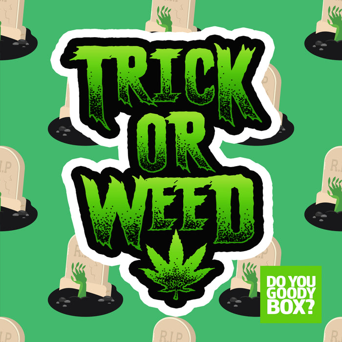 TRICK OR WEED STICKER