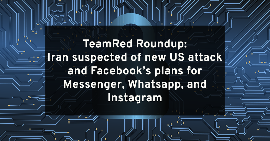 TeamRed Roundup – Iran linked to US Hacks and more.