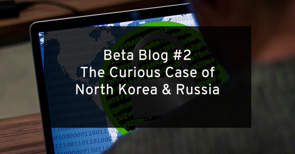 Beta Blog #2: The Curious Case of North Korea and Russia