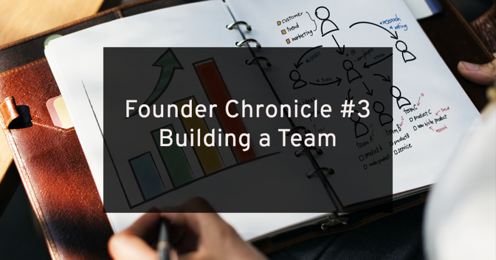 TeamRed Founder Chronicle #3: Building a Team