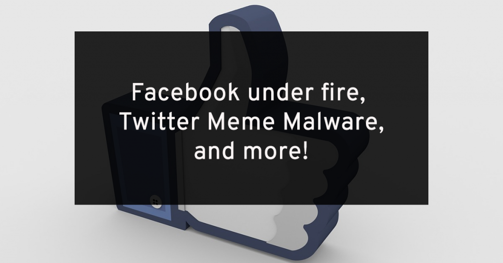 Facebook's Netflix Snafu, Twitter Meme Malware, and more
