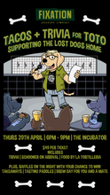 Load image into Gallery viewer, TACOS + TRIVIA FOR TOTO: Supporting the Lost Dogs Home