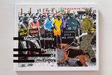 Load image into Gallery viewer, Poetics of Resistance - Marcelo Brodsky