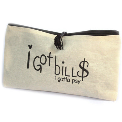 Get Organised Pouch - I Got Bills (I gotta pay) - Angelo's Outlet Ltd