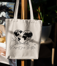Laden Sie das Bild in den Galerie-Viewer, Respect Your Mother - Organic & Recycled Tote Bag
