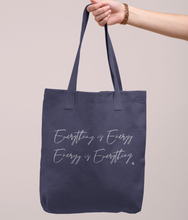 Charger l'image dans la galerie, Everything is Energy - Organic & Recycled Tote Bag