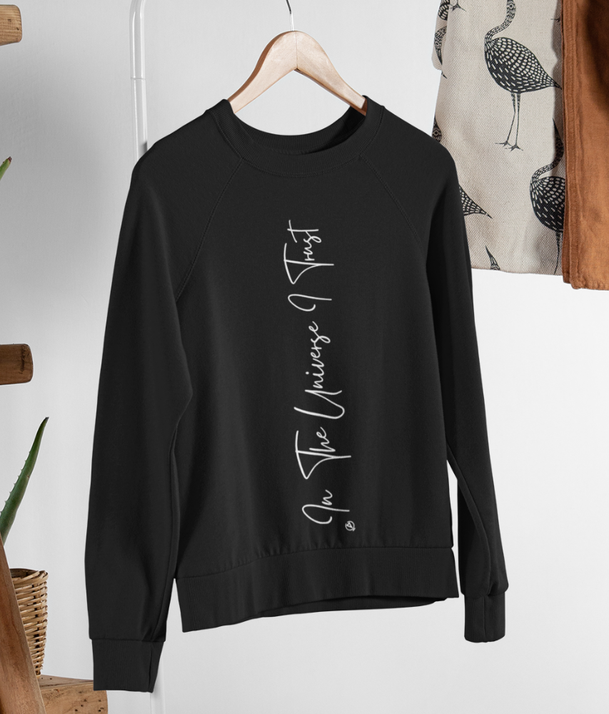 In The Universe I Trust - Organic & Recycled Relaxed Fit Sweatshirt