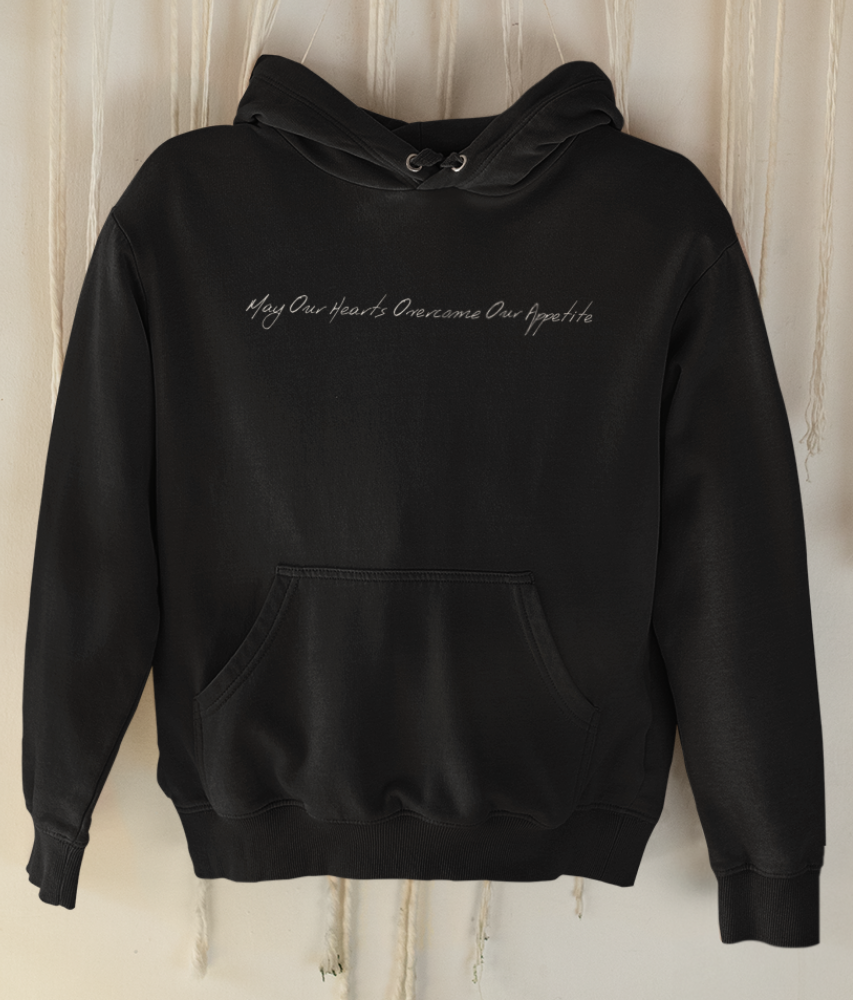 May Our Hearts Overcome Our Appetite - Organic & Recycled Classic Hoodie