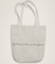 Load image into Gallery viewer, May Our Hearts Overcome Our Appetite - Organic & Recycled Tote Bag