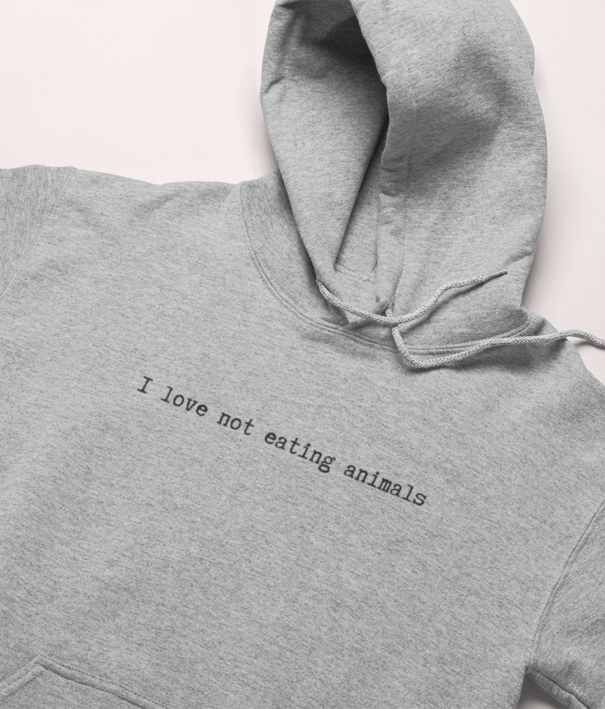 I Love Not Eating Animals - Organic & Recycled Classic Hoodie