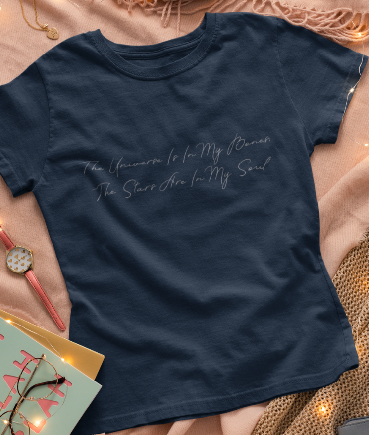 'The Universe Is In My Bones, The Stars Are In My Soul' - 100% Organic Cotton T-Shirt
