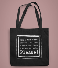 Load image into Gallery viewer, 'Save the Bees, Protect the Trees...' - Organic & Recycled Tote Bag