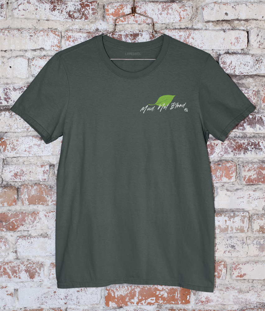 Mud, Not Blood - 100% Organic Cotton Classic T-Shirt