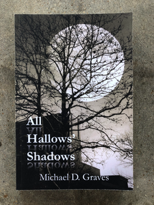 """All Hallows' Shadows"" by Michael Graves"