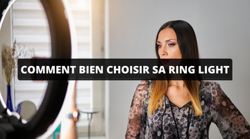 commet bien choisir sa ring light
