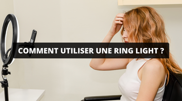 Comment utiliser une Ring Light ?