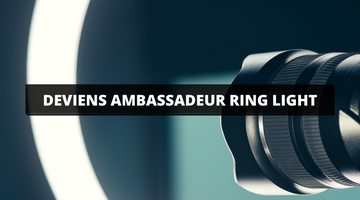 devenir ambassadeur ring light