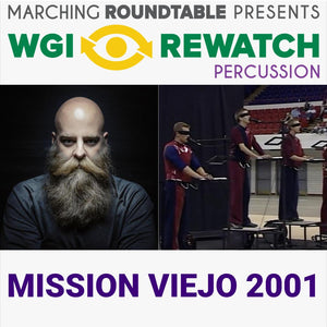 MARCHING ARTS EDUCATION PODCAST - 862: WGI Percussion Rewatch- Mission Viejo 2001