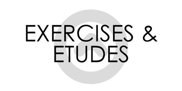 Exercises and Etudes