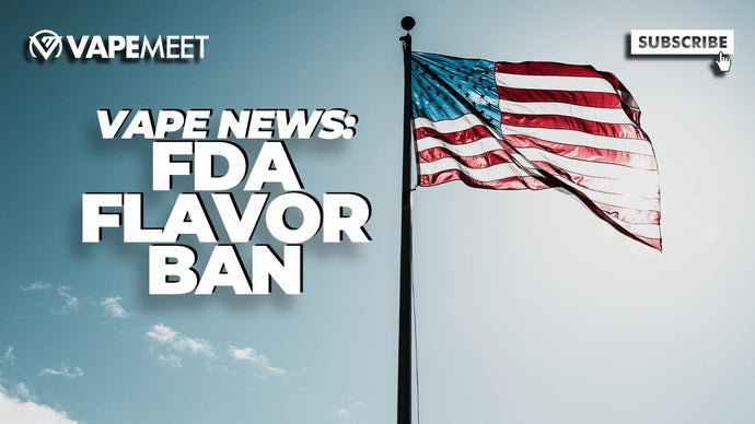 FDA Flavor Ban – What You Need to Know