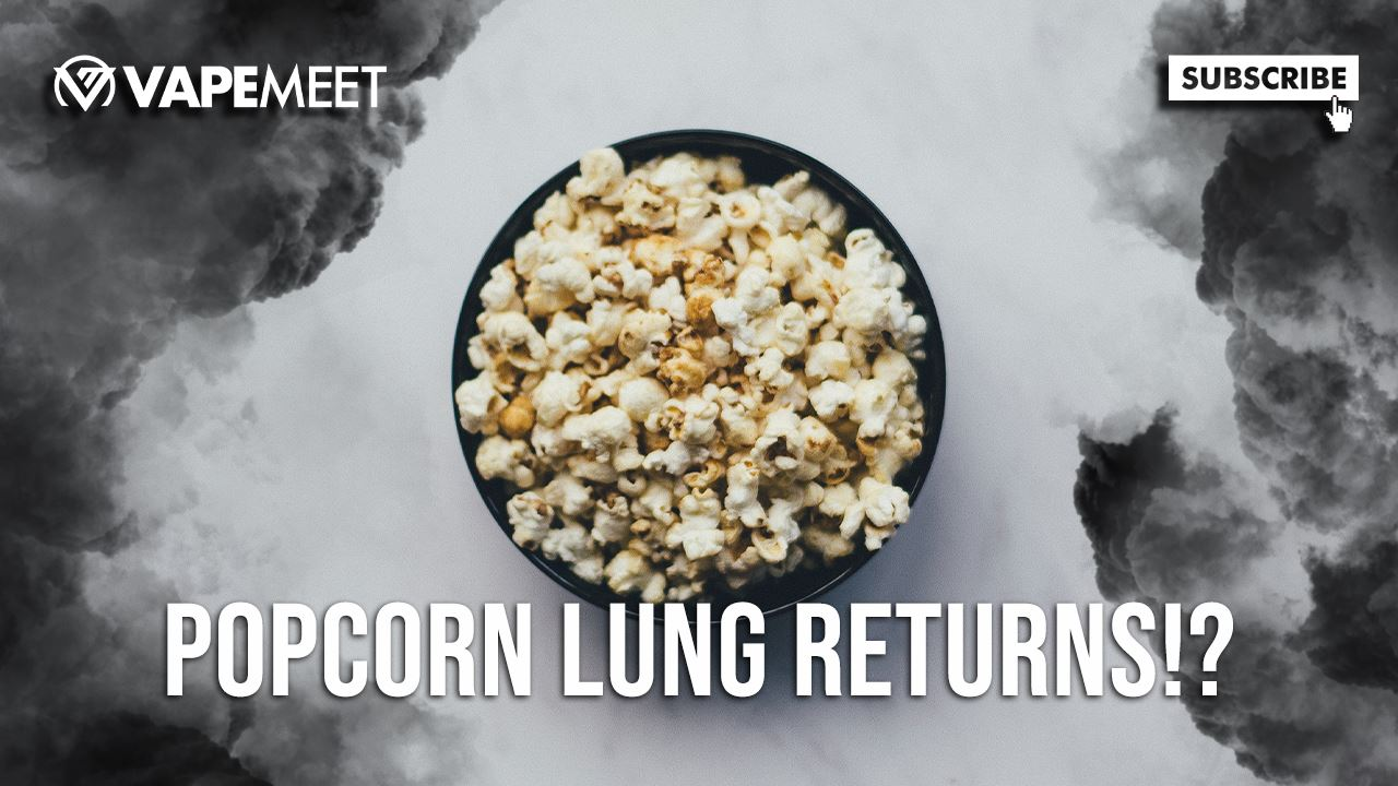 The Return of POPCORN LUNG!?