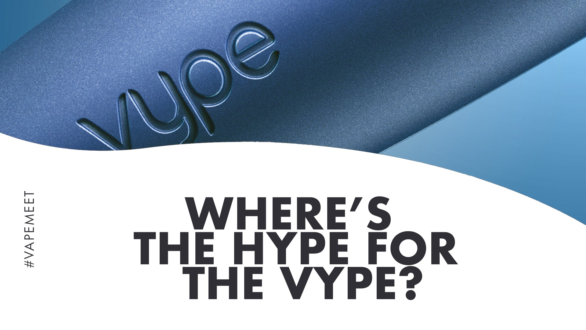Where's the Hype for the VYPE?