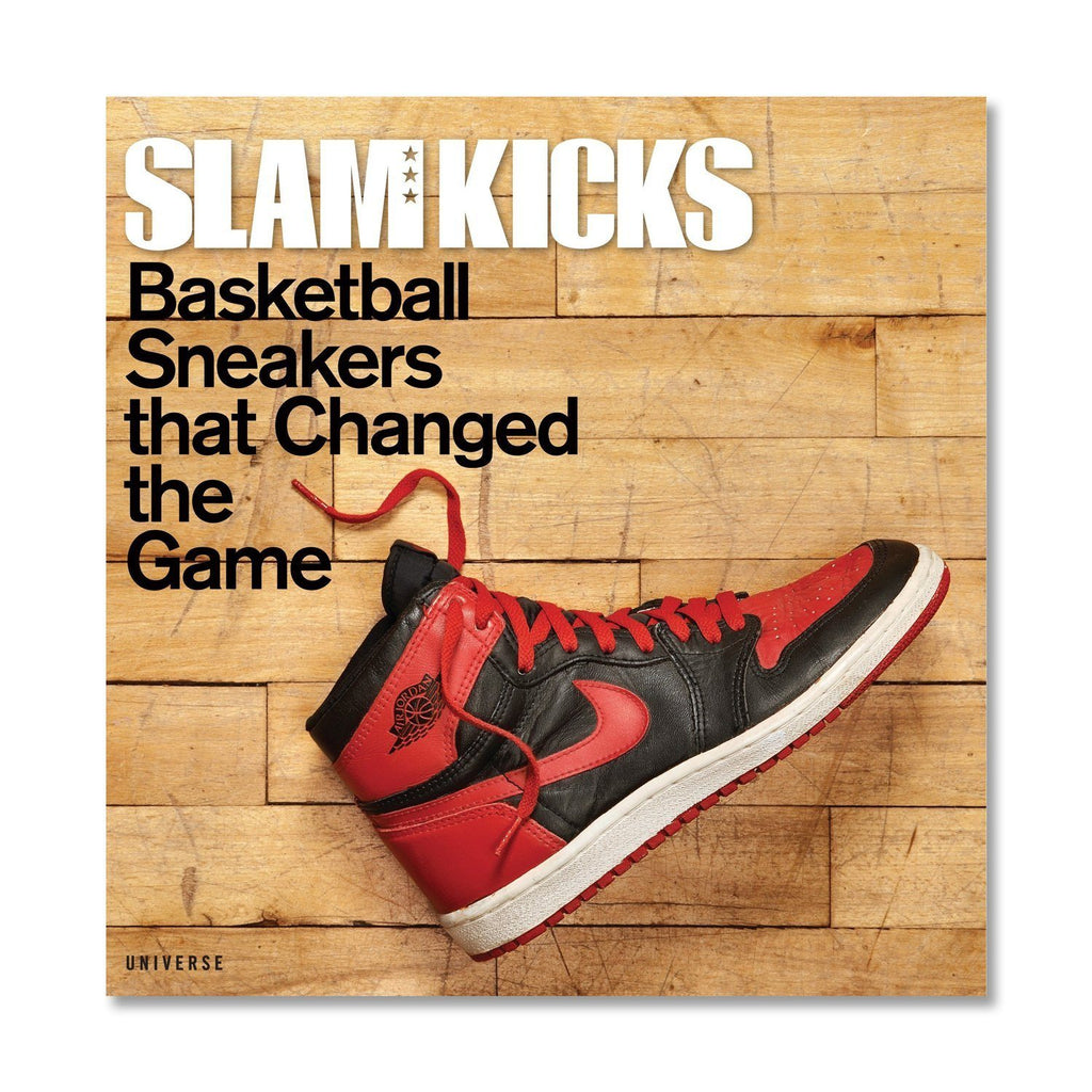 BOOKS - SLAM Kicks: Basketball Sneakers That Changed The Game
