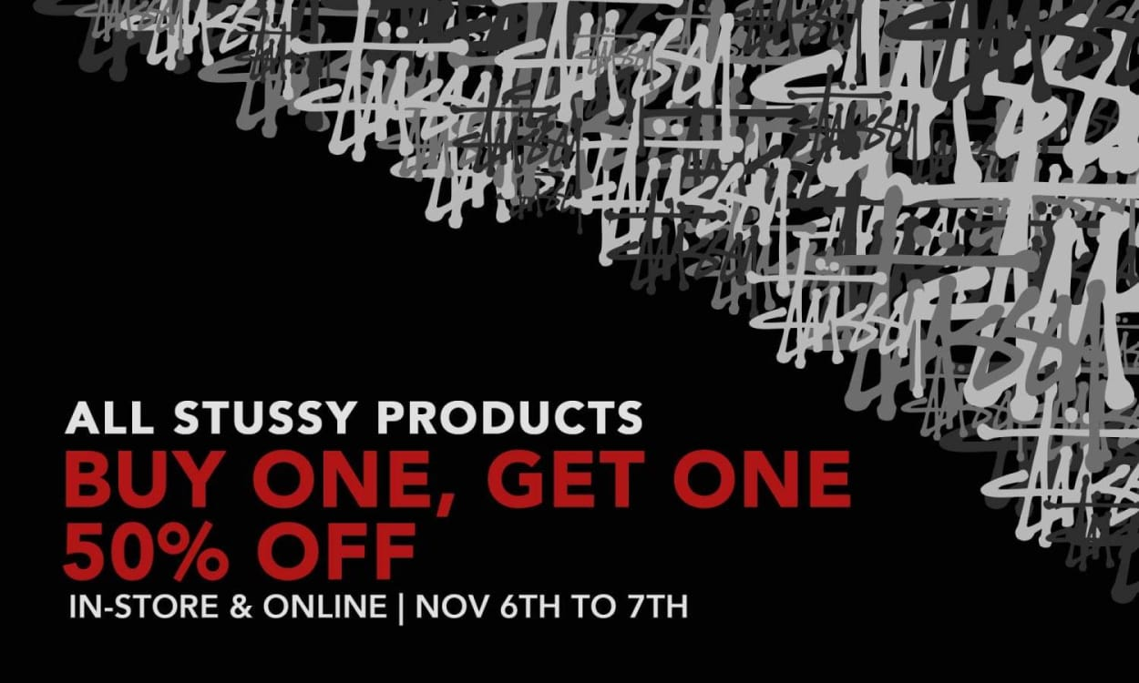 Buy One Get One 50% OFF on ALL STUSSY Products!